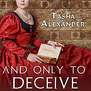 And Only to Deceive     Lady Emily, Book 1              By:                                                                                                                                 Tasha Alexander                               Narrated by:                                                                                                                                 Kate Reading                      Length: 10 hrs and 42 mins     384 ratings     Overall 4.2