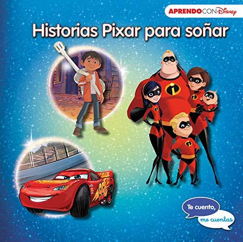 Historias Pixar para soñar (Te cuento, me cuentas una historia Disney): Cars 3, Coco y Los Increíbles 2