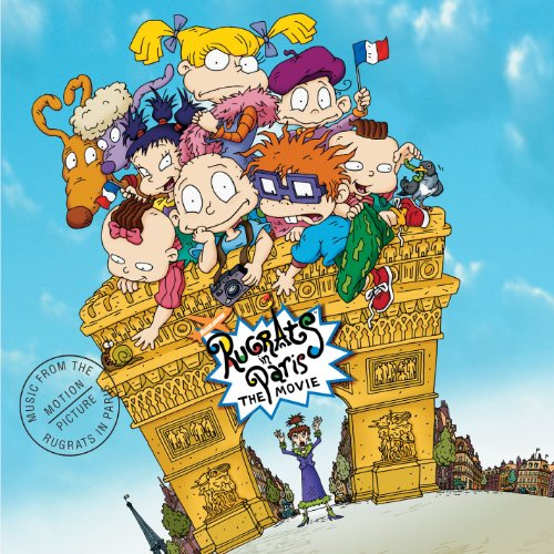 Rugrats In Paris - The Movie (Music From The Motion Picture)