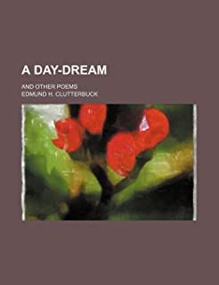 A Day-Dream; And Other Poems