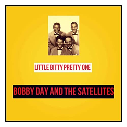 Little Bitty Pretty One by Bobby Day & the Satellites on Amazon ...