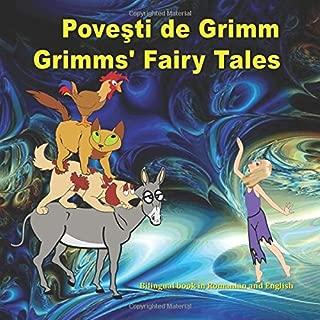 Povesti de Grimm. Grimms' Fairy Tales. Bilingual book in Romanian and English: Dual Language Picture Book for KIds (Romanian Edition)