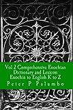 Vol 2 Comprehensive Enochian Dictionary and Lexicon Enochian to English K to Z: Workings in Enochian Science (Volume 2)