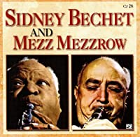 Sidney Bechet and Mezz Mezzrow