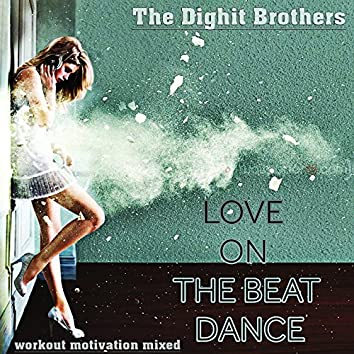 Love on the Beat Dance (Workout Motivation Mixed)