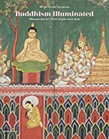 Buddhism Illuminated: Manuscript Art in Southeast Asia