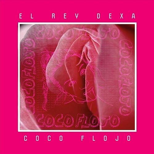 Coco Flojo [Explicit]