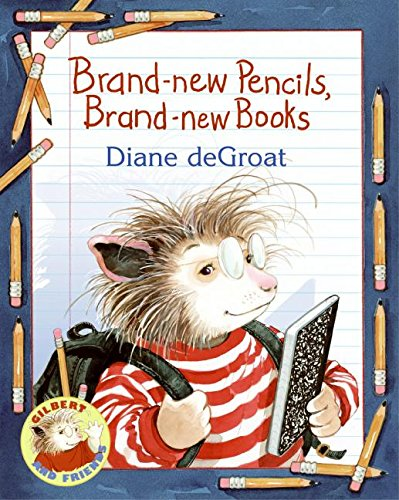 Brand-new Pencils, Brand-new Books (Gilbert and Friends (Paperback))