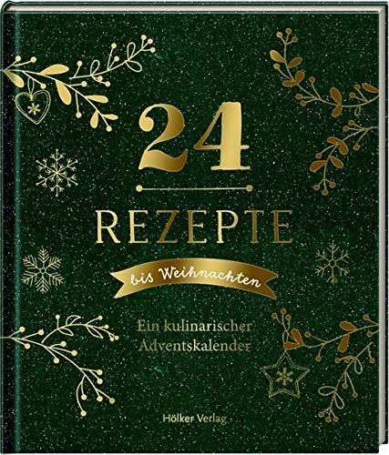 24 Rezepte bis Weihnachten: Ein kulinarischer Adventskalender