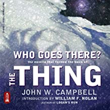 Who Goes There?: The Novella That Formed the Basis of 'THE THING'