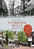 Tunbridge Wells Through Time (English Edition)
