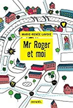 Mr. Roger et moi (French Edition)