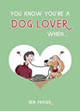 You Know You're a Dog Lover When . . .