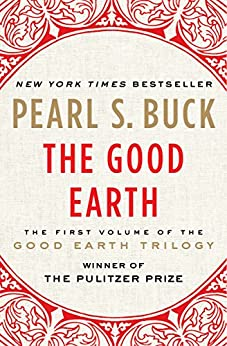 The Good Earth (The Good Earth Trilogy Book 1) by [Pearl S. Buck]