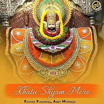 Khatu Shyam Mere
