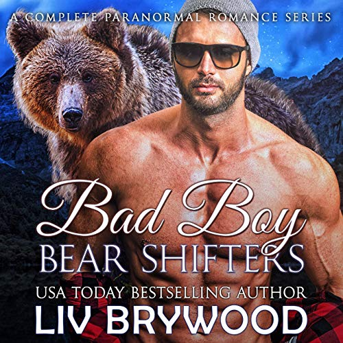 Bad Boy Bear Shifters Audiobook By Liv Brywood cover art