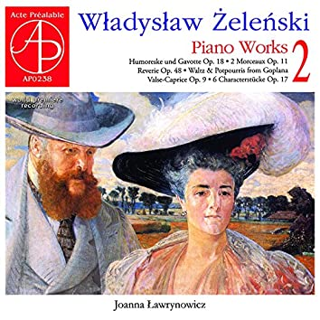 Wladyslaw Zelenski: Piano Works, Vol. 2 (World Premiere Recording)