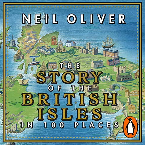 The Story of the British Isles in 100 Places Titelbild
