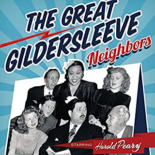 The Great Gildersleeve: Neighbors audiobook cover art