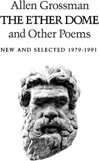 The Ether Dome and Other Poems: New and Selected 1979-1991