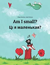 Am I small? Ці я маленькая?: Children's Picture Book English-Belarusian (Bilingual Edition)