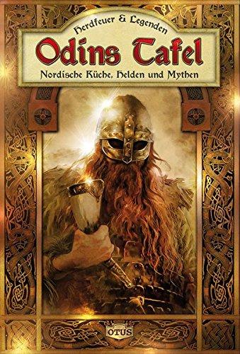 Odins Tafel: Nordische Küche, Helden und Mythen