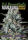 Marijuana Grower's Handbook: Your Complete Guide for Medical and Personal Marijuana Cultivation: Ask Ed Edition: Your Complete Guide for Medical & Personal Marijuana Cultivation