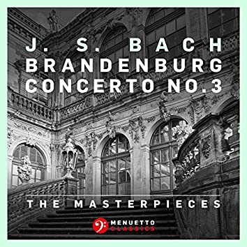 The Masterpieces - Bach: Brandenburg Concerto No. 3 in G Major, BWV 1048