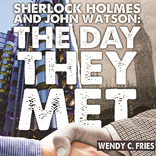 Sherlock Holmes and John Watson: The Day They Met audiobook cover art