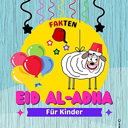 Eid Al-Adha Fakten Für Kinder : Eid Mubarak, Islamische Bücher für Kinder, Mehrfarbiges islamisches Bildungsbuch für Kinder im Vorschulalter, ( Frage und Antwort ) (German Edition)