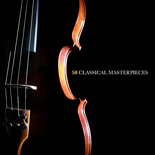 50 Classical Masterpieces by Various artists on Amazon Music