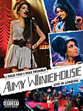 I Told You I Was Trouble: Amy Winehouse Live In London by Amy Winehouse