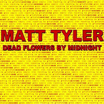 DEAD FLOWERS BY MIDNIGHT