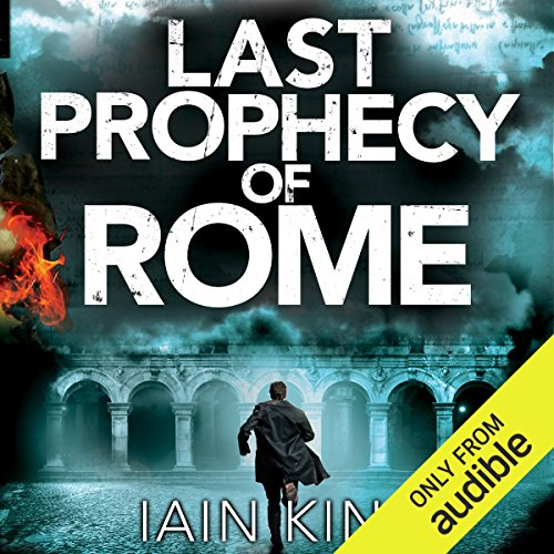 Last Prophecy of Rome      Myles Munro, Book 1 (Prequel)              By:                                                                                                                                 Iain King                               Narrated by:                                                                                                                                 Tim Bentinck                      Length: 12 hrs and 2 mins     Not rated yet     Overall 0.0