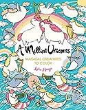 A Million Unicorns: Magical Creatures to Color (Volume 6) (A Million Creatures to Color)
