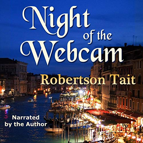 Night of the Webcam                   By:                                                                                                                                 Robertson Tait                               Narrated by:                                                                                                                                 Robertson Tait                      Length: 5 hrs and 51 mins     Not rated yet     Overall 0.0