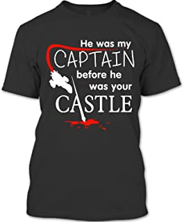 He was My Captain Before He was Your Castle T Shirt, You Can Be Nathan Fillion Firefly T Shirt