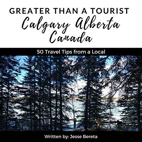 Greater Than a Tourist: Calgary, Alberta, Canada audiobook cover art