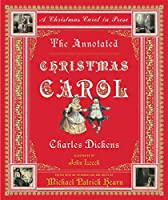 The Annotated Christmas Carol: A Christmas Carol in Prose (Annotated Books)