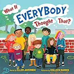 What If Everybody Thought That? (What If Everybody? Book 3) by [Ellen Javernick, Colleen Madden]