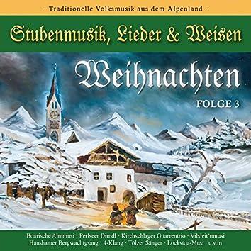 Weihnachten - Stubenmusik, Lieder & Weisen Folge 3