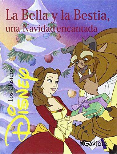 La Bella y la Bestia, una Navidad encantada (Clásicos Disney)