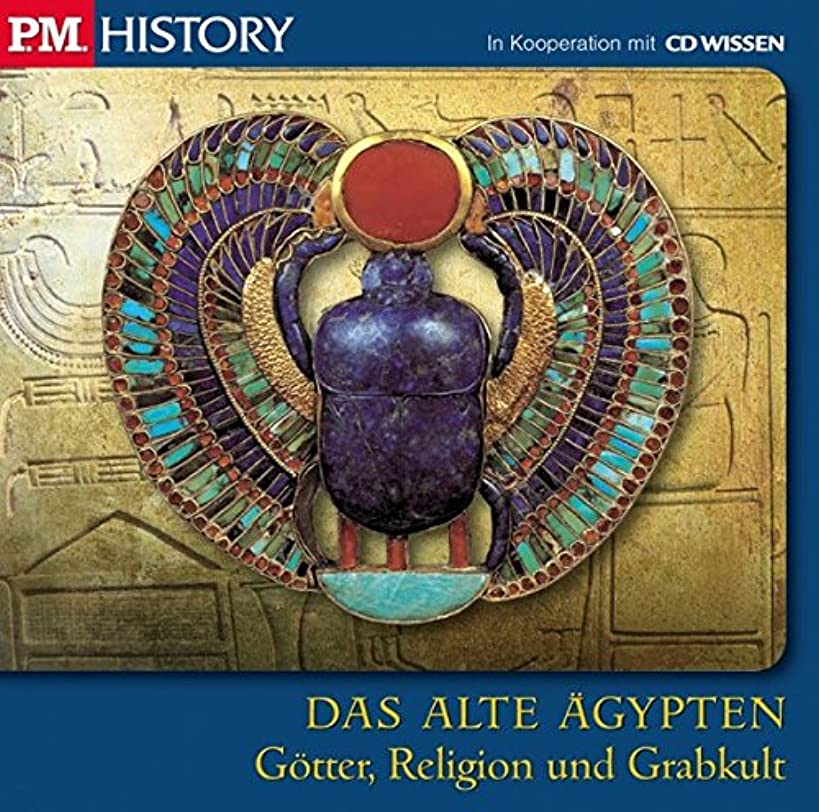 P.M. History - Das alte ?gypten: G?tter, Religion und Grabkult: G?tter, Religion und Grabkult, 1 CD