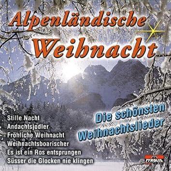 Alpenländische Weihnacht - Die schönsten Weihnachtslieder