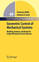 Geometric Control of Mechanical Systems: Modeling, Analysis, and Design for Simple Mechanical Control Systems (Texts in Applied Mathematics)