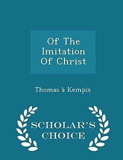 Of the Imitation of Christ - Scholar's Choice Edition