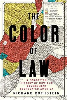The Color of Law: A Forgotten History of How Our Government Segregated America by [Richard Rothstein]