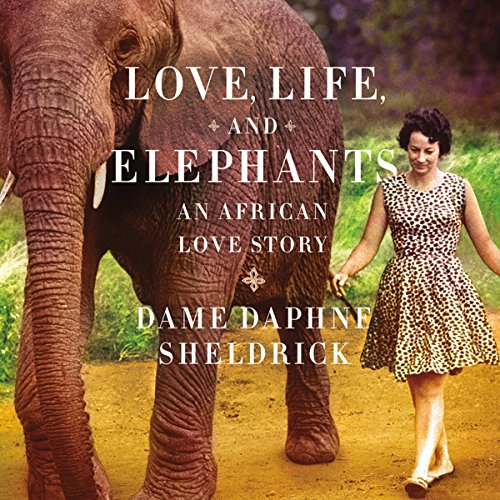 Love, Life, and Elephants audiobook cover art