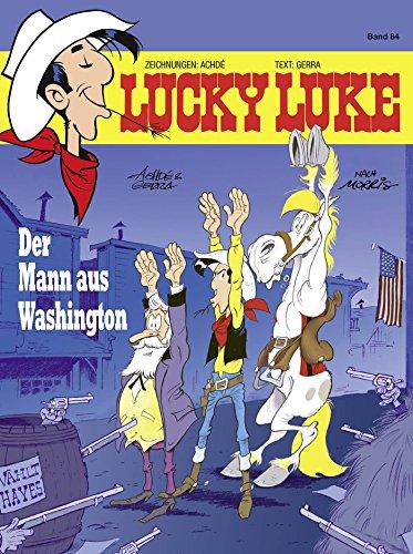 Lucky Luke 84: Der Mann aus Washington (German Edition)