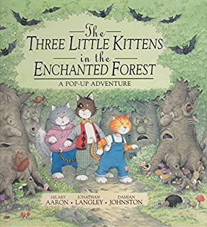 The Three Little Kittens in the Enchanted Forest: A Pop-Up Adventure